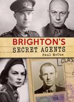Brighton's Secret Agents: The ...