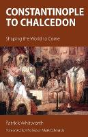Constantinople to Chalcedon: Shaping...