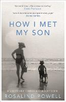 How I Met My Son: A Journey Through...