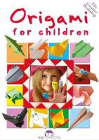 Origami for Children: 50 Marvels Made...