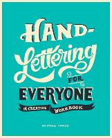 Hand-Lettering for Everyone: A...