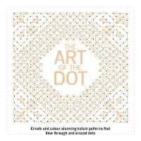 The Art of the Dot: Create and Colour...