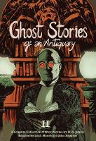 Ghost Stories of an Antiquary, Vol. ...
