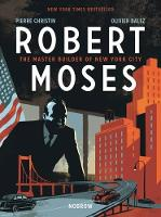 Robert Moses: The Master Builder of...