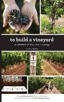 To Build a Vineyard: An Adventure of...