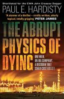 Abrupt Physics of Dying: One Man. An...