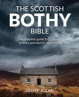 The Scottish Bothy Bible: The ...