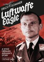 Luftwaffe Eagle: A WWII German...