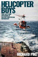 Helicopter Boys: True Tales from...