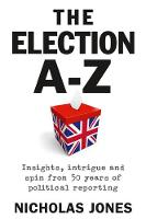 Election A-Z: Insights, Intrigue and...