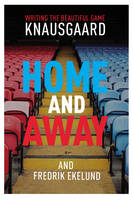 Home and Away: Writing the Beautiful...