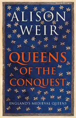 Queens of the Conquest: England's...