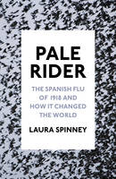 Pale Rider: The Spanish Flu of 1918...