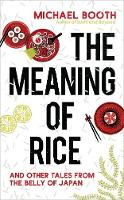 The Meaning of Rice: And Other Tales...