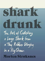 Shark Drunk: The Art of Catching a...
