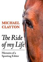 The Ride of My Life: Memoirs of a...