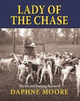 Lady of the Chase: The Life and...