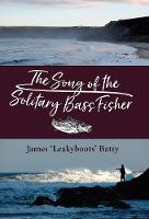 The Song of the Solitary Bass Fisher