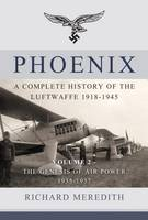 Phoenix - A Complete History of the...