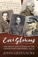 Ever Glorious: The Front Line Letters...