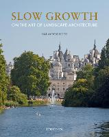 Slow Growth: On the Art of Landscape...