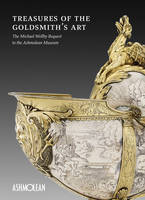Treasures of the Goldmith's Art: The...