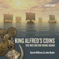 King Alfred's Coins: The Watlington...