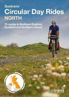 Sustrans' Circular Day Rides North: ...