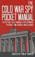 The Cold War Spy Pocket-Manual: The...