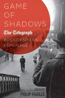 Game of Shadows: The Telegraph Book ...