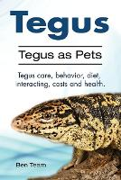 Tegus. Tegus as Pets. Tegus Care,...