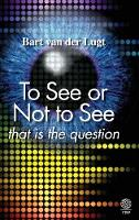 To See or Not to See: That Is the...