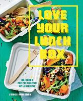 Love Your Lunchbox: Do-Ahead Recipes...