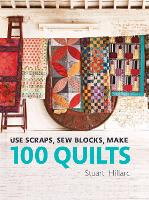Use Scraps, Sew Blocks, Make 100...