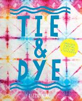 Tie & Dye: Colourful clothing, gifts...
