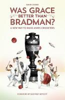 Was Grace Better Than Bradman?