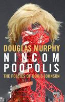 Nincompoopolis: The Follies of Boris...
