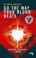 Go the Way Your Blood Beats: On Truth...