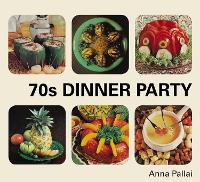 70s Dinner Party: The Good, the Bad...