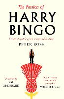 The Passion of Harry Bingo: Further...