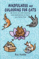 Mindfulness and Colouring for Cats: ...