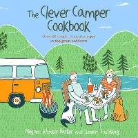 The Clever Camper Cookbook: Over 20...