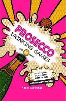Prosecco Drinking Games: Pick a Game,...