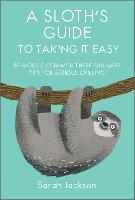A Sloth's Guide to Taking It Easy: Be...