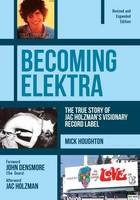 Becoming Elektra: The True Story of...