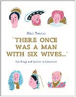 There Once Was a Man with Six Wives:...