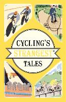 Cycling's Strangest Tales:...