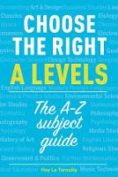 Choose the right A levels: The A-Z...