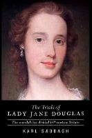 The Trials of Lady Jane Douglas: The...