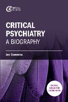 Critical Psychiatry: A Biography